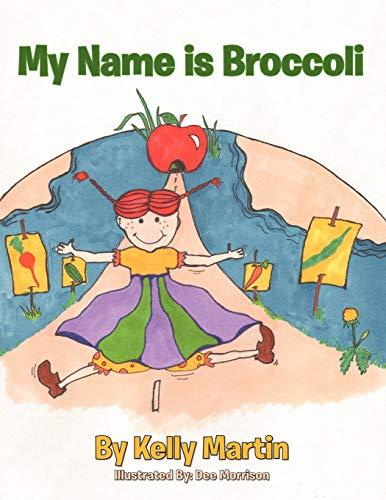 9781468553772: My Name is Broccoli