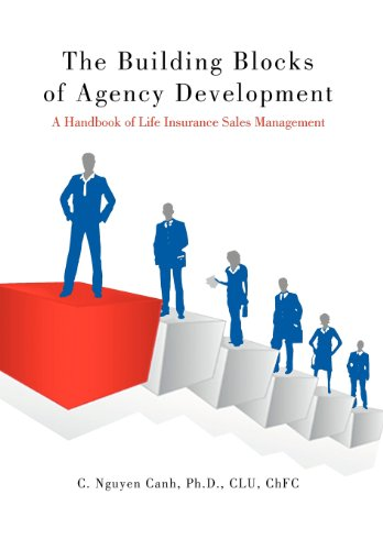 9781468553987: The Building Blocks of Agency Development: A Handbook of Life Insurance Sales Management