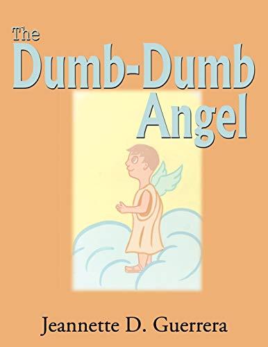 The Dumb-Dumb Angel: Jeannette D. Guerrera