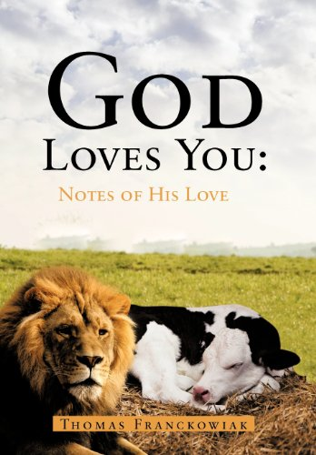 God Loves You: Notes of His Love: Thomas Franckowiak