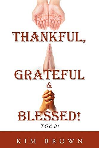9781468555677: Thankful, Grateful & Blessed!: Tg&B!