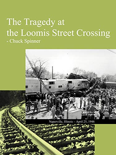9781468555943: The Tragedy at the Loomis Street Crossing