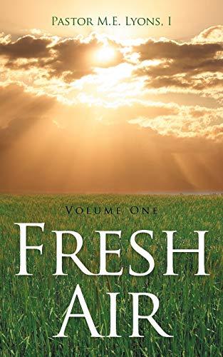 Fresh Air Volume One: Pastor M. E. Lyons I