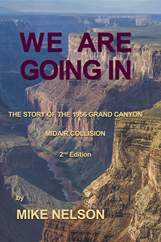 9781468556360: We Are Going In: The Story of the Grand Canyon Disaster