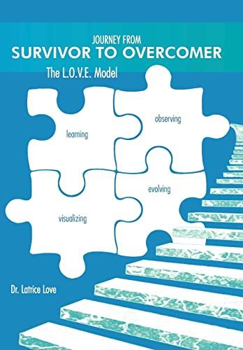 9781468556490: Journey from Survivor to Overcomer: The L.O.V.E. Model