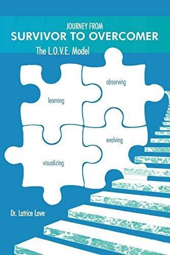 9781468556513: Journey From Survivor To Overcomer: The L.O.V.E. Model