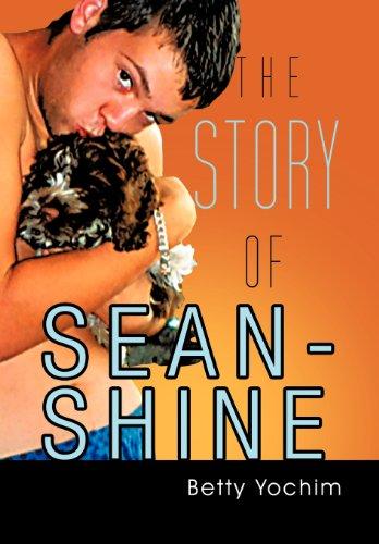 9781468557862: The Story of Sean-Shine: A Mother's Journey from Joy to Sadness
