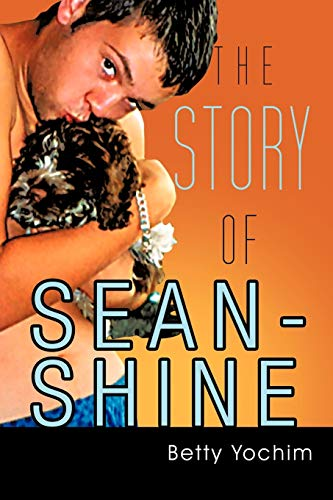 9781468557879: The Story of Sean-Shine: A Mother's Journey From Joy to Sadness