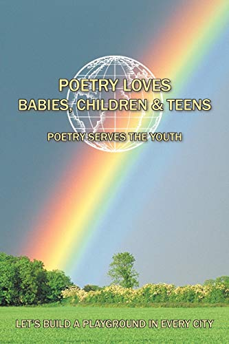 9781468558043: Poetry Loves Babies, Children & Teens: Poetry Serves the Youth