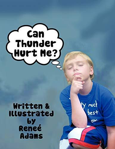 9781468558524: Can Thunder Hurt Me?