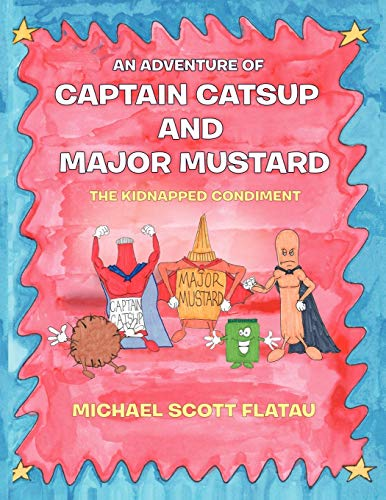 9781468558791: An Adventure of Captain Catsup and Major Mustard: The Kidnapped Condiment