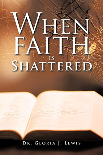 9781468559378: When Faith is Shattered