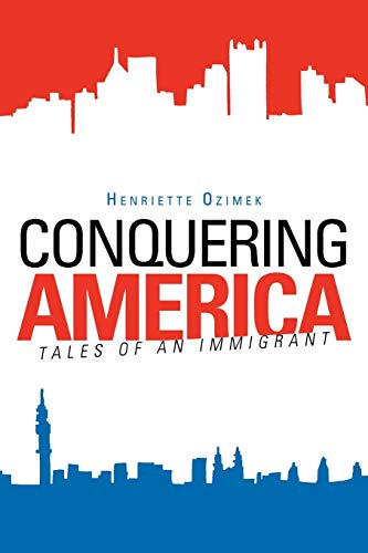 Conquering America: Tales of an Immigrant: Henriette Ozimek