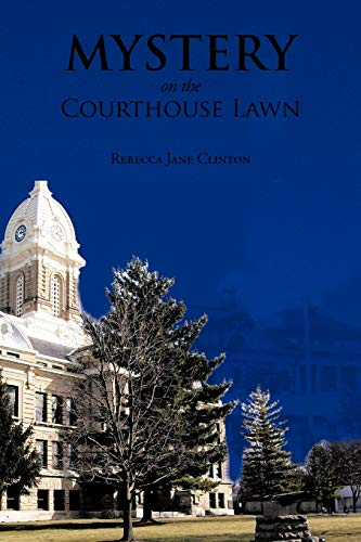 Mystery on the Courthouse Lawn: Clinton, Rebecca Jane