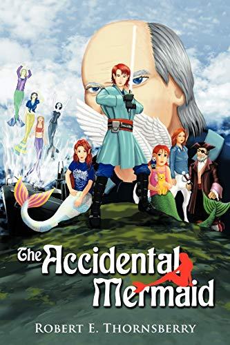 The Accidental Mermaid: Robert E. Thornsberry