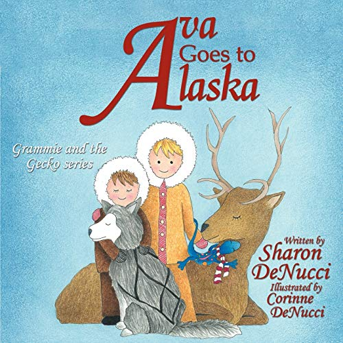 9781468561579: Ava Goes to Alaska: Grammie and the Gecko Series