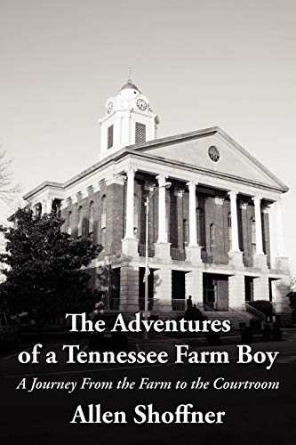 9781468562897: The Adventures of a Tennessee Farm Boy: A Journey From the Farm to the Courtroom