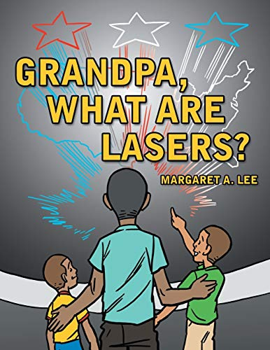 9781468563436: Grandpa, What Are Lasers?