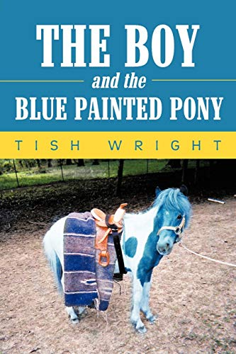 9781468566062: The Boy and the Blue Painted Pony