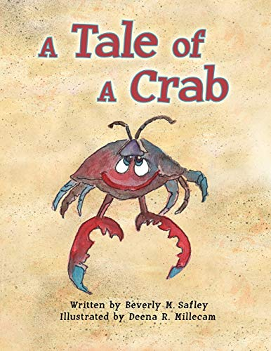 A Tale of A Crab: Safley, Beverly M.