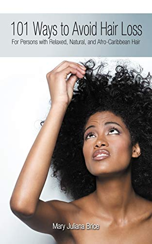 9781468566567: 101 Ways to Avoid Hair Loss: For Persons with Relaxed, Natural, and Afro-Caribbean Hair
