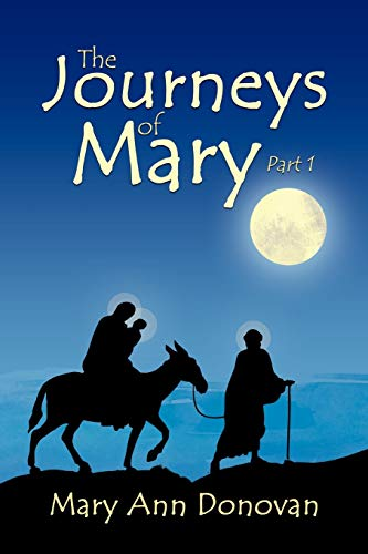 The Journeys of Mary: Part 1: Mary Ann Donovan