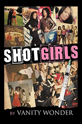 Shot Girls (Paperback): Vanity Wonder