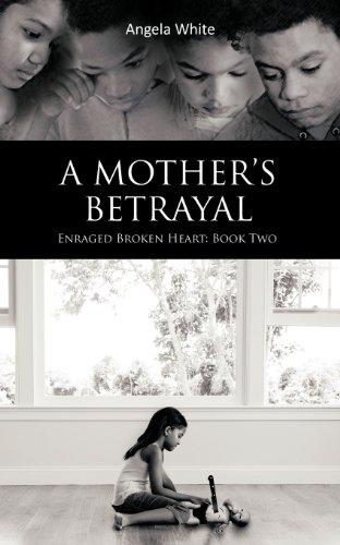 9781468568677: A Mother's Betrayal: Enraged Broken Heart: Book Two