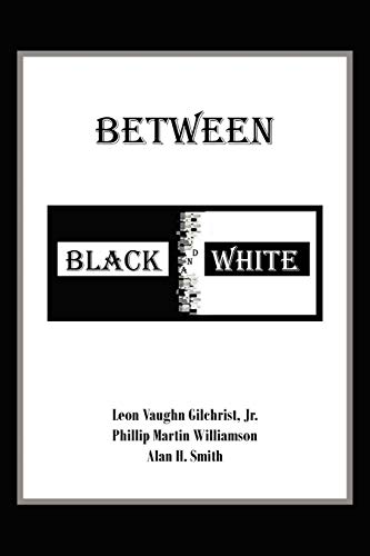 Between Black and White: Leon Vaughn Gilchrist Jr.