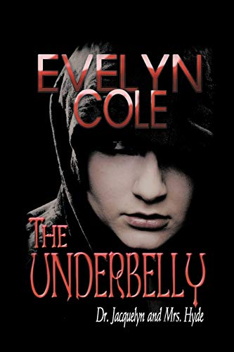 9781468571981: The Underbelly: Dr. Jacquelyn and Mrs. Hyde