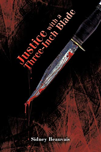 Justice with a Three-Inch Blade: Sidney Beauvais