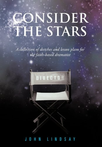 9781468574241: Consider the Stars: A collection of sketches and lesson plans for the faith-based dramatist