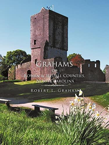 9781468575538: Grahams Of Rowan & Iredell Counties, North Carolina