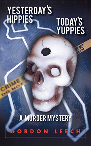9781468575804: Yesterday's Hippies - Today's Yuppies: A Murder Mystery