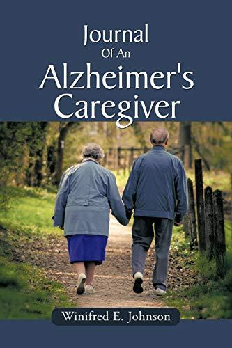 Journal of an Alzheimer's Caregiver: Johnson, Winifred E.
