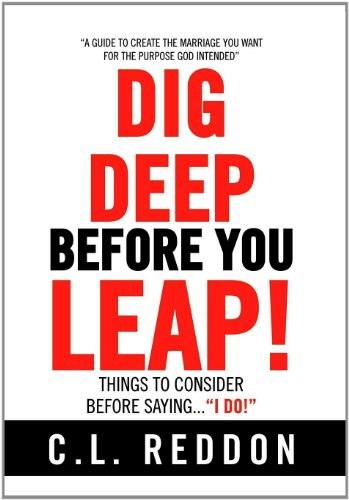 Dig Deep Before You Leap: Things to Consider Before Saying I Do: C.L. Reddon