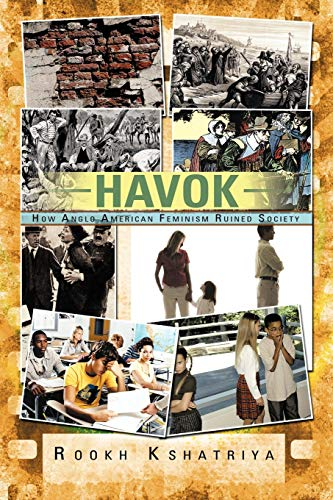 9781468577815: Havok: How Anglo American Feminism Ruined Society