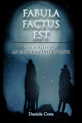 Fabula Factus Est The Reality of An Eastern Fable of Love: Daniela Cesta