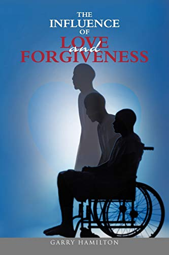 The Influence of Love and Forgiveness: Garry Hamilton