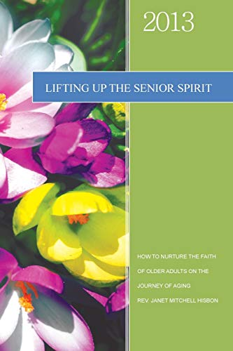 Lifting Up The Senior Spirit: Rev. Janet Mitchell Hisbon