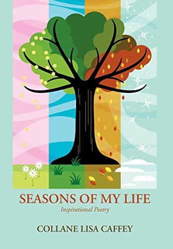 Seasons of My Life: Inspirational Poetry: COLLANE LISA CAFFEY