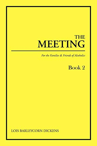 The Meeting Book 2 For the Families Friends of Alcoholics: Lois Barleycorn Dickens