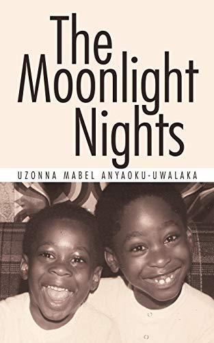 The Moonlight Nights: Uzonna Mabel Anyaoku-Uwalaka