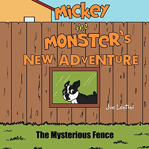 9781468585100: Mickey the Monster's New Adventure: The Mysterious Fence