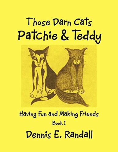 9781468585353: Those Darn Cats, Patchie And Teddy: Having Fun And Making Friends