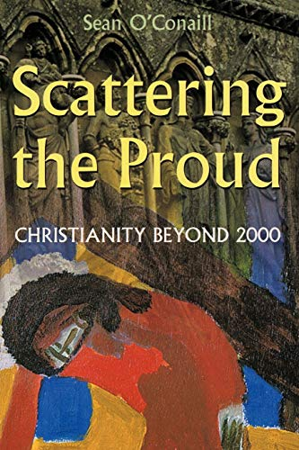 Scattering the Proud Christianity Beyond 2000: Sean O'Conaill