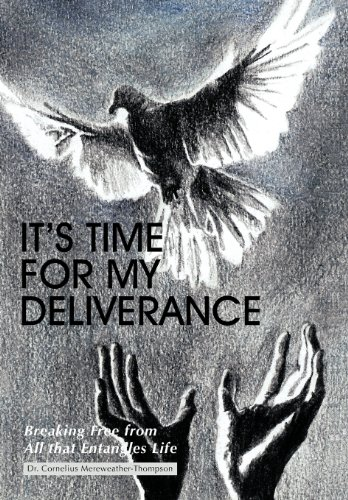 9781468585742: It's Time for My Deliverance: Breaking Free from All That Entangles Life