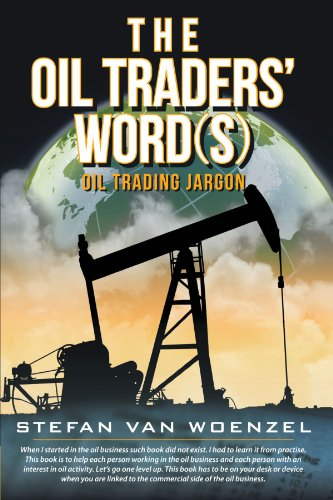 9781468586046: The Oil Traders' Word(S): Oil Trading Jargon