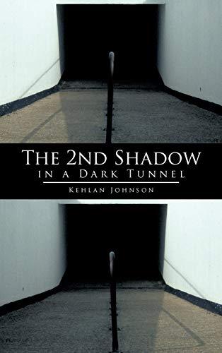 The 2nd Shadow in a Dark Tunnel: Kehlan Johnson