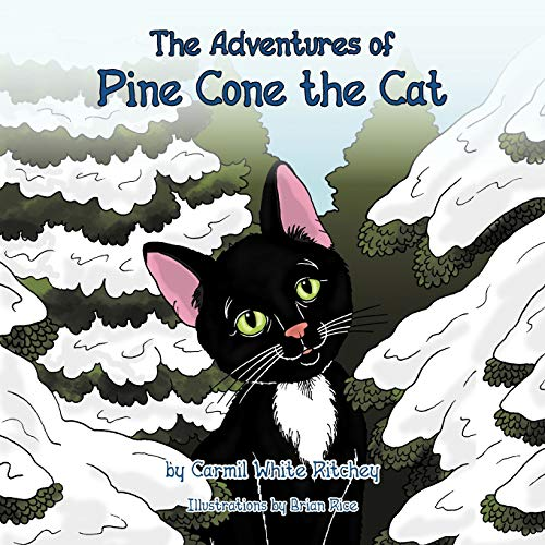 The Adventures of Pine Cone the Cat: Carmil White Ritchey